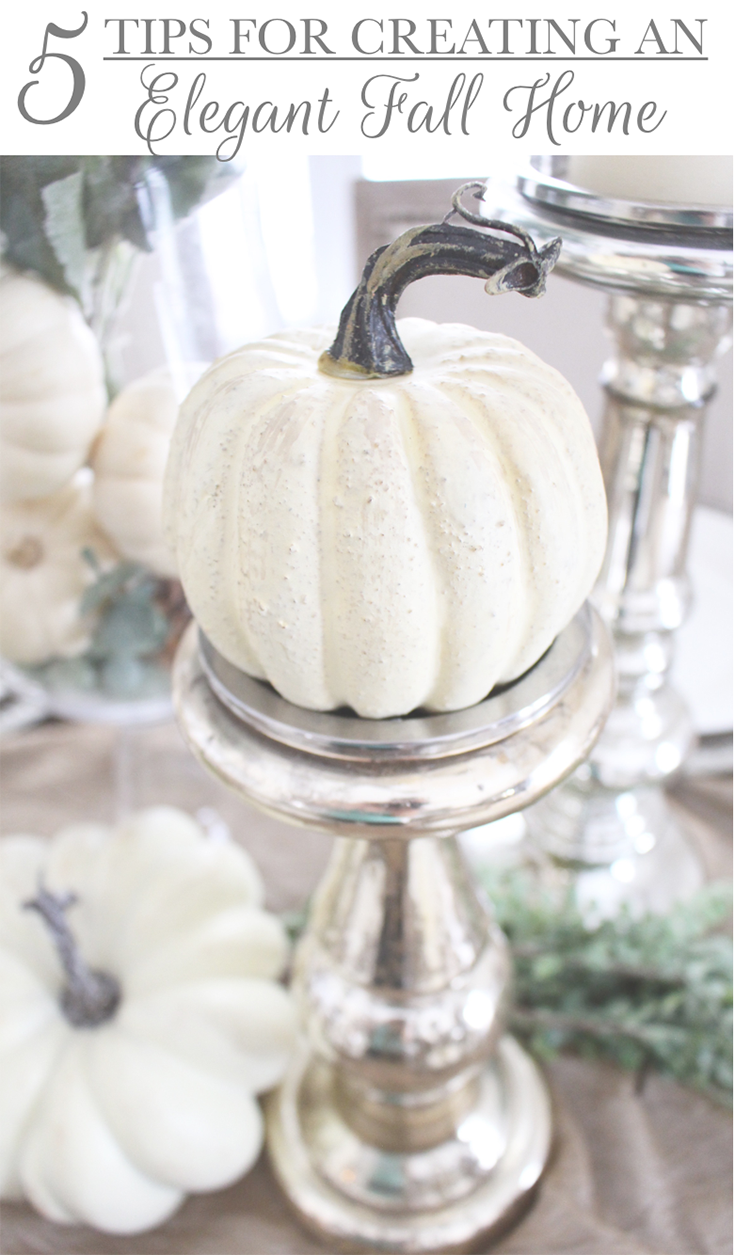 5 Tips for Creating an Elegant Fall Home
